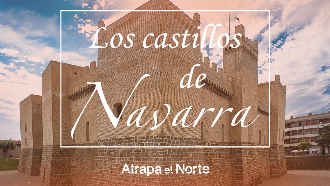 https://www.atrapaelnorte.com/wp-content/uploads/2020/10/Los-castillos-de-Navarra-1134x640.png