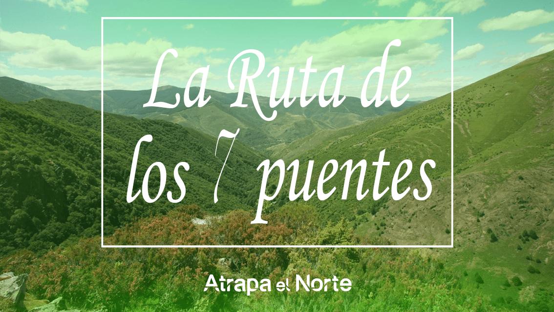 https://www.atrapaelnorte.com/wp-content/uploads/2021/01/la-ruta-de-los-siete-puentes-ezcaray-la-rioja-paseos-rutas-de-senderismo-actividades-en-la-naturaleza-1134x640.png