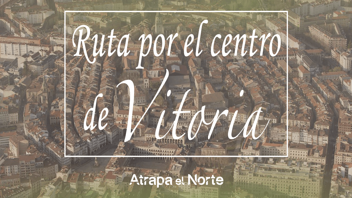 https://www.atrapaelnorte.com/wp-content/uploads/2021/04/ruta-por-el-centro-de-vitoria-gazteiz-escapada-a-alava-pais-vasco-viajar-al-norte-de-espana-1134x640.png