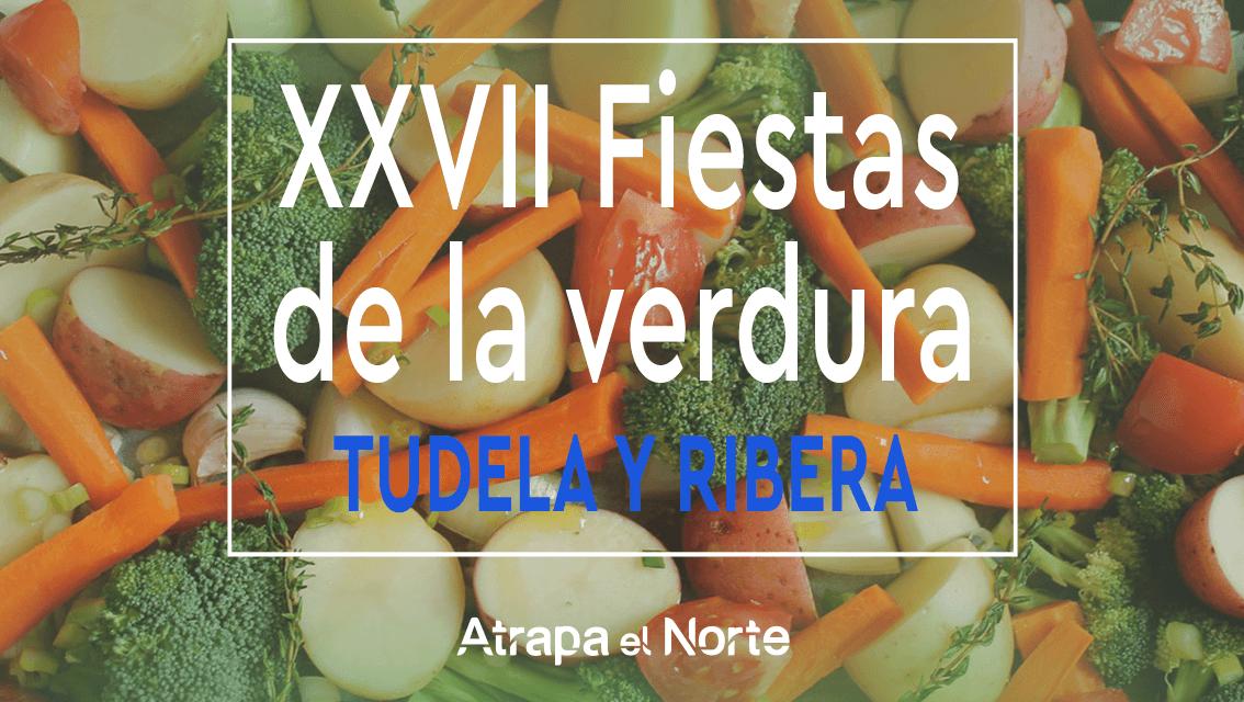 https://www.atrapaelnorte.com/wp-content/uploads/2021/04/xxvii-fiestas-de-la-verdura-tudela-y-ribera-de-navarra-jornadas-de-exaltacion-de-la-verdura-gastronomia-del-norte-1134x640.png