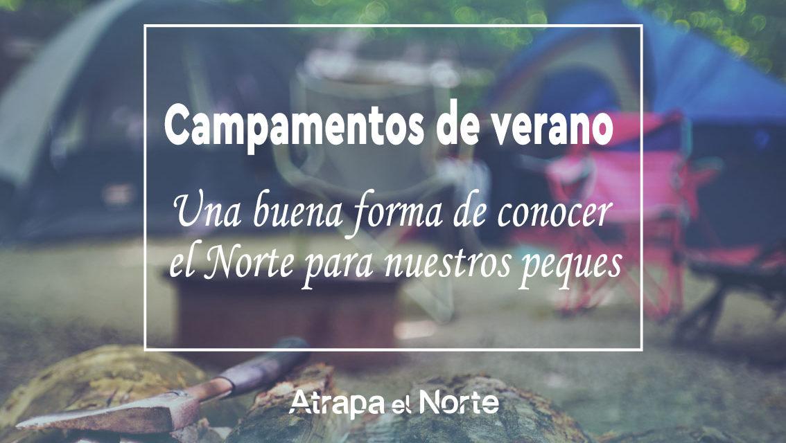 https://www.atrapaelnorte.com/wp-content/uploads/2021/06/210608-Campamentos-de-verano-1134x640.jpg