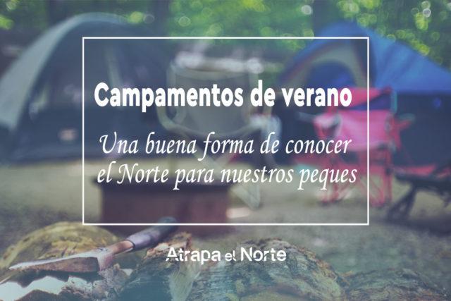 Campamentos de Verano, una buena forma de conocer el Norte para nuestros peques.