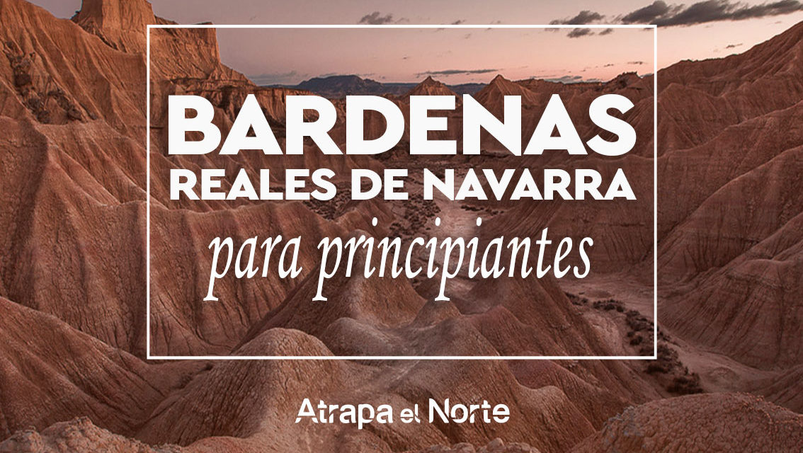 https://www.atrapaelnorte.com/wp-content/uploads/2021/06/Bardenas-Reales-1134x640.jpg