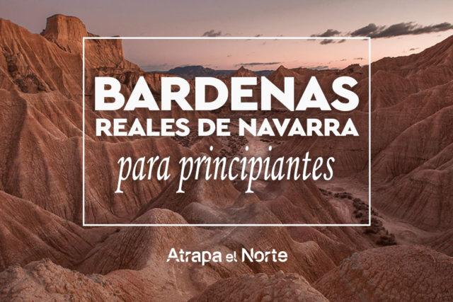 Bardenas Reales de Navarra para principiantes