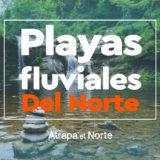 Atrapa el Norte - Playas Fluviales del Norte