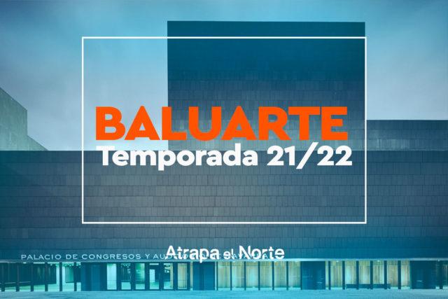 Llega la programación del Baluarte para la temporada 21-22